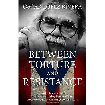 Between Torture and Resistance