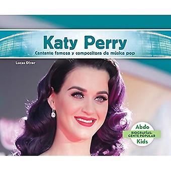 Katy Perry: Cantante Famosa y Compositora de Musica Pop (Biografias: Gente populaire (Pop BIOS))