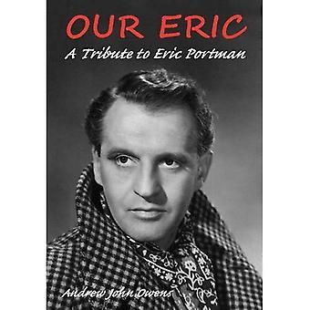 Our Eric: A Portrait of Eric Portman