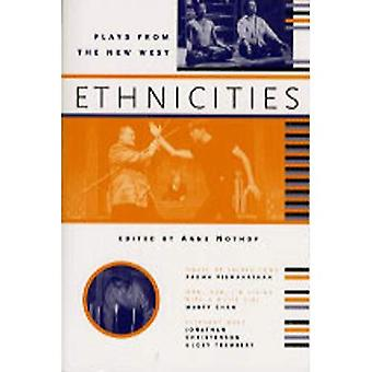Ethnicities: Plays From the New West (Prairie Play Series)