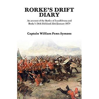 Rorke's Drift Diary: An Account of the Battles of Isandhlwana and Rorke's Drift Zululand January 1879 (Paperback)