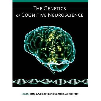 The Genetics of Cognitive Neuroscience by Terry E. Goldberg - Daniel