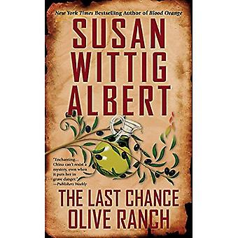 The Last Chance Olive Ranch: Series: China Bayles� Mystery #25