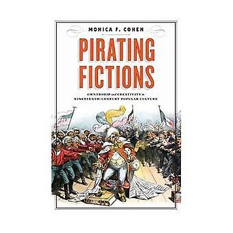 Piraterie Fiktionen: Eigenverantwortung und Kreativität in der populären Kultur des 19. Jahrhunderts (viktorianischen Literatur und Kultur-Serie)