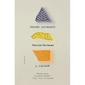 Les Districts frontaliers: Une Fiction