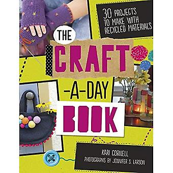 The Craft-a-Day Book - 30 Projects Made with Recyled Materails