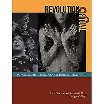 Revolution and Ritual - The Photographs of Sara Castrejon, Graciela Iturbide, and Tatiana Parcero