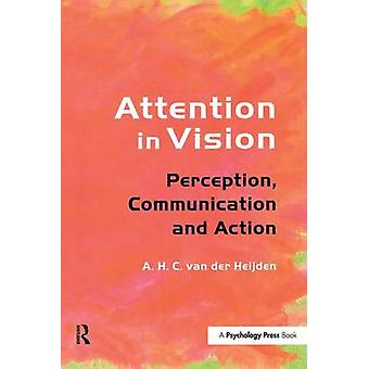 Attention à la Communication de Perception de Vision et d'Action par van der Heijden & A.H.C.