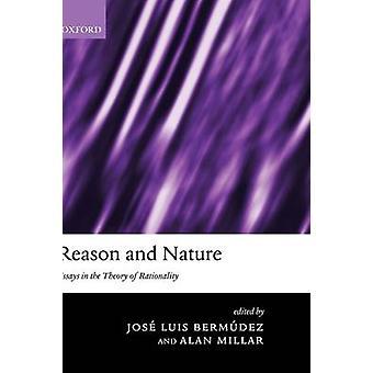 Razón y naturaleza ensayos en la teoría de la racionalidad por Bermúdez y Jose Luis