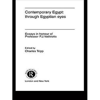 مصر المعاصرة عن طريق المصري عيون المقالات في الشرف من ص ج. فاتيكيوتيس من تريب & تشارلز