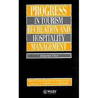 Progress in Tourism Recreation and Hospitality Management by Cooper & James