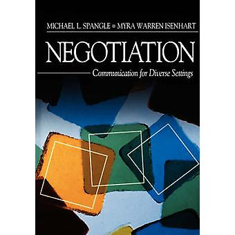 Negotiation Communication for Diverse Settings by Lafasto & Frank M. J.