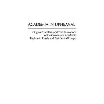 Academia in Upheaval Origins Transfers and Transformations of the Communist Academic Regime in Russia and East Central Europe by DavidFox & Michael