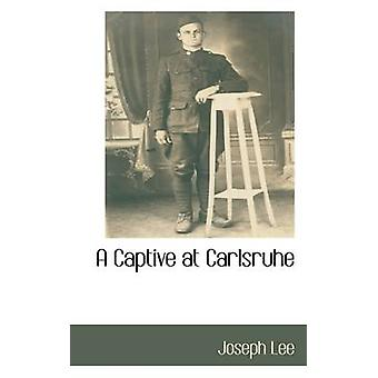 A Captive at Carlsruhe by Lee & Joseph