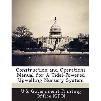 البناء ودليل العمليات لنظام حضانة القاع تيدالبوويريد بواسطة حكومة الولايات المتحدة الطباعة Office كائن نهج المجموعة
