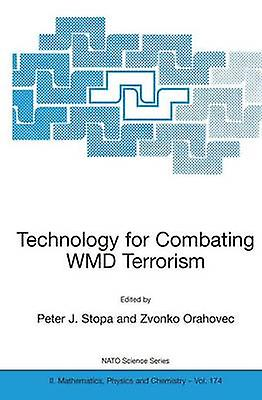 Technology for Combating WMD Terrorism by Stopa & P.