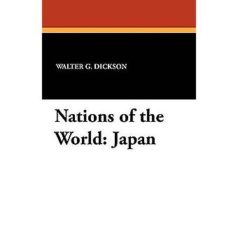 Nations of the World Japan by Dickson & Walter G.