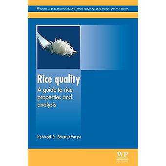 Rice Quality A Guide to Rice Properties and Analysis by Bhattacharya & K. R.