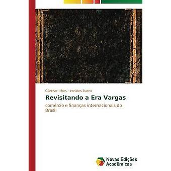 Revisitando a Era Vargas by Mros Gnther