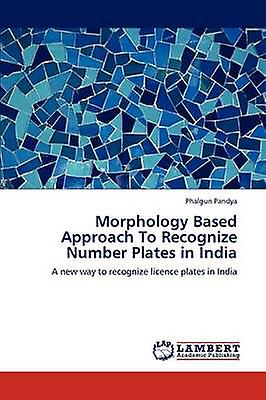 Morphology Based Approach To Recognize Number Plates in India by Pandya & Phalgun