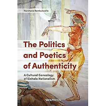 The Politics and Poetics of Authenticity: A Cultural� Genealogy of Sinhala Nationalism