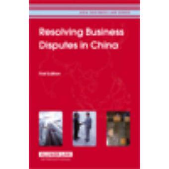Lösung von Streitigkeiten in China Erstausgabe Asien Business Law Series Volume 5 by CCH