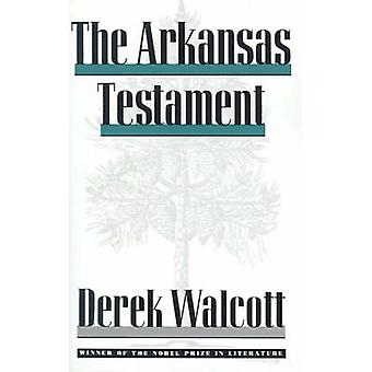 ARKANSAS TESTAMENT P by Derek Walcott - 9780374520991 Book