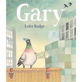 Gary by Leila Rudge - Leila Rudge - 9780763689544 Book