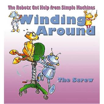 Winding Around - The Screw by Gerry Bailey - Mike Spoor - 978077870427