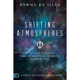 Shifting Atmospheres - Discerning and Displacing the Spiritual Forces