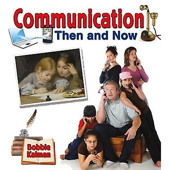 Communication Then and Now by Bobbie Kalman - 9780778701422 Book