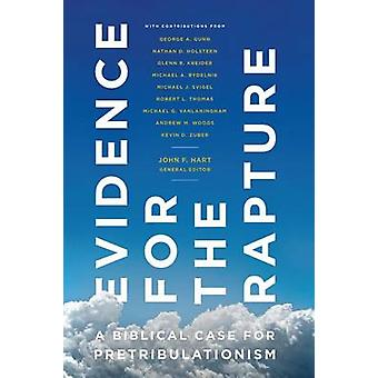 Evidence for the Rapture - A Biblical Case for Pretribulationism by Jo