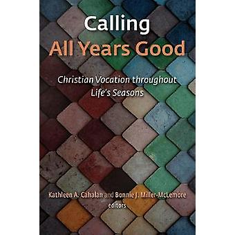 Calling All Years Good - Christian Vocation throughout Life's Seasons