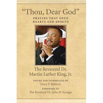 -Thou - Dear God - - Prayers That Open Hearts and Spirits by King - Mar
