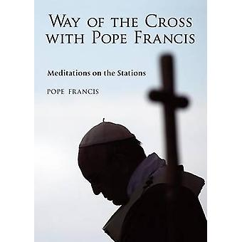 The Way of the Cross with Pope Francis by Alessandro Saraco - 9780809