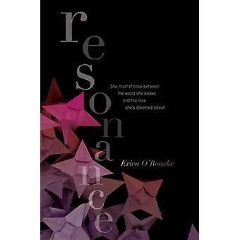 Resonance by Erica O'Rourke - 9781442460287 Book