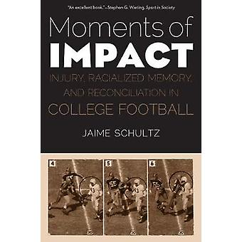 Moments of Impact - Injury - Racialized Memory - and Reconciliation in