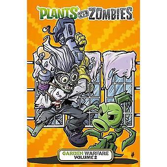 Plants Vs. Zombies - Garden Warfare Volume 2 by Plants Vs. Zombies - Ga
