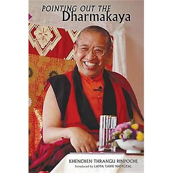 Pointing Out the Dharmakaya - Teachings on the Ninth Karmapa's Text (2