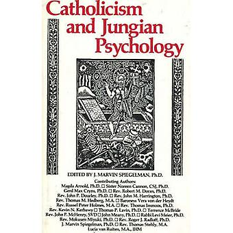 Catholicism and Jungian Psychology (Reprinted edition) by J.Marvin Sp