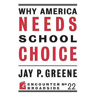 Why America Needs School Choice by Jay P Greene - 9781594035944 Book