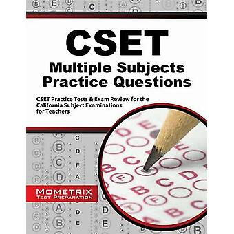 Cset Multiple Subjects Practice Questions - Cset Practice Tests and Ex