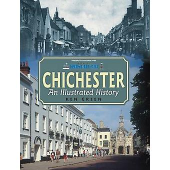 Chichester - An Illustrated History by Ken Green - 9781859838518 Book