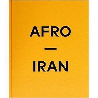 Afro-Iran by Mahdi Ehsaei - 9783868286557 Book