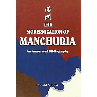 Modernization of Manchuria by Ronald Suleski - 9789622015371 Book