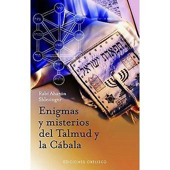 Enigmas y Misterios del Talmud y la Cabala by Aharon Shlezinger - 978