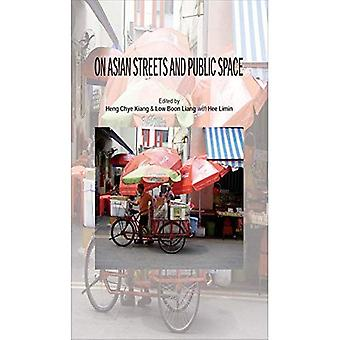 On Asian Streets and Public Space: Selected Essays from Great Asian Streets and Symposiums (Gass) 1 & 2