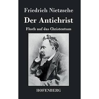 Der Antichrist by Friedrich Nietzsche