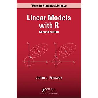 Linear Models with R Second Edition (Chapman & Hall/CRC Texts in Statistical Science) (Hardcover) by Faraway Julian J.