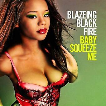Blazeing Black Fire - Baby Squeeze Me [CD] USA import